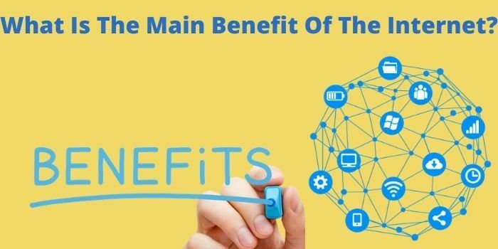 5 Main Benefits of The Internet