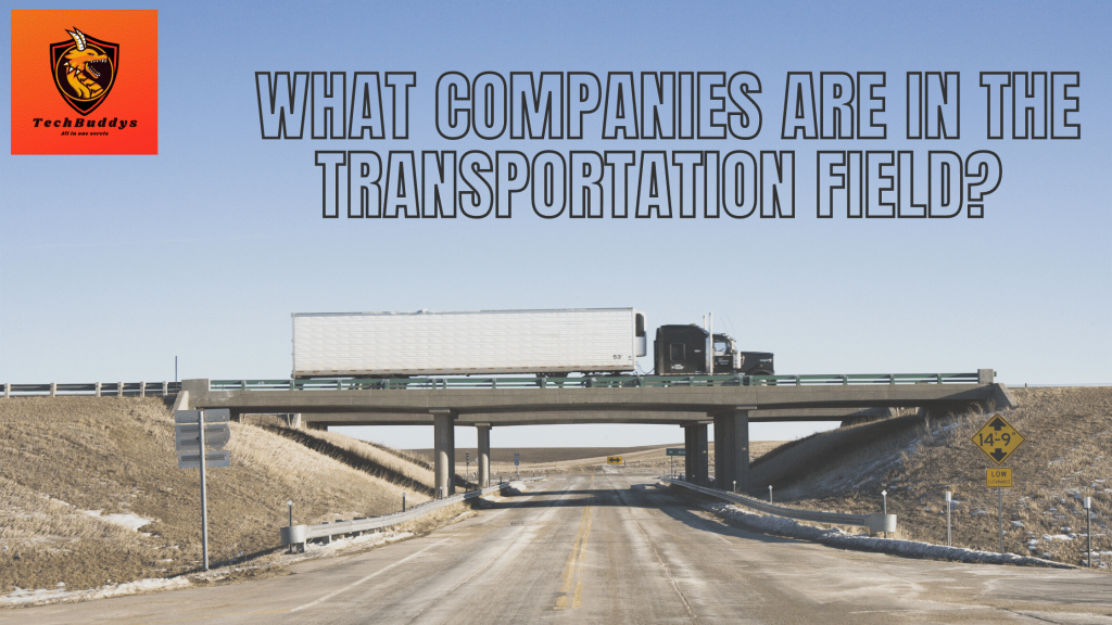 what companies are in the transportation field