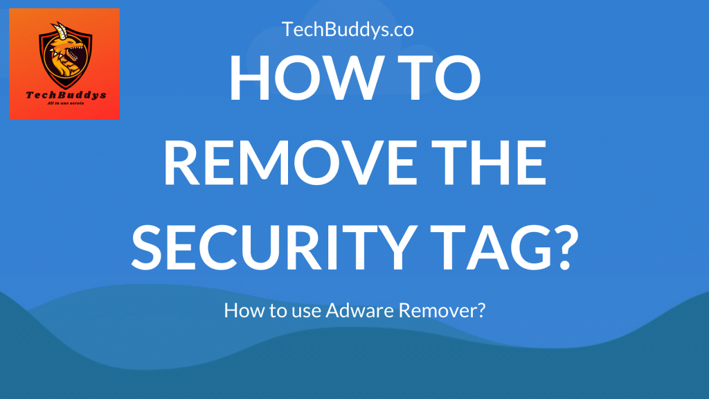 How to remove the Security Tag