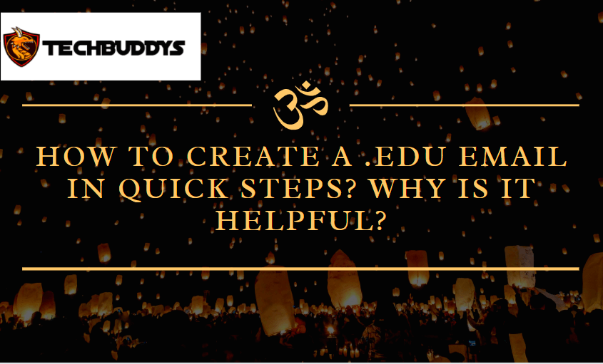 How to create edu email in quick steps? Why is it helpful?
