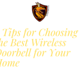 5 Tips for Choosing the Best Wireless Doorbell for Your Home